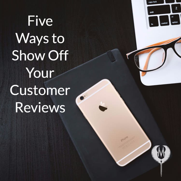 Ways to Show Off Your Customer Reviews Indianapolis Marketing Agency