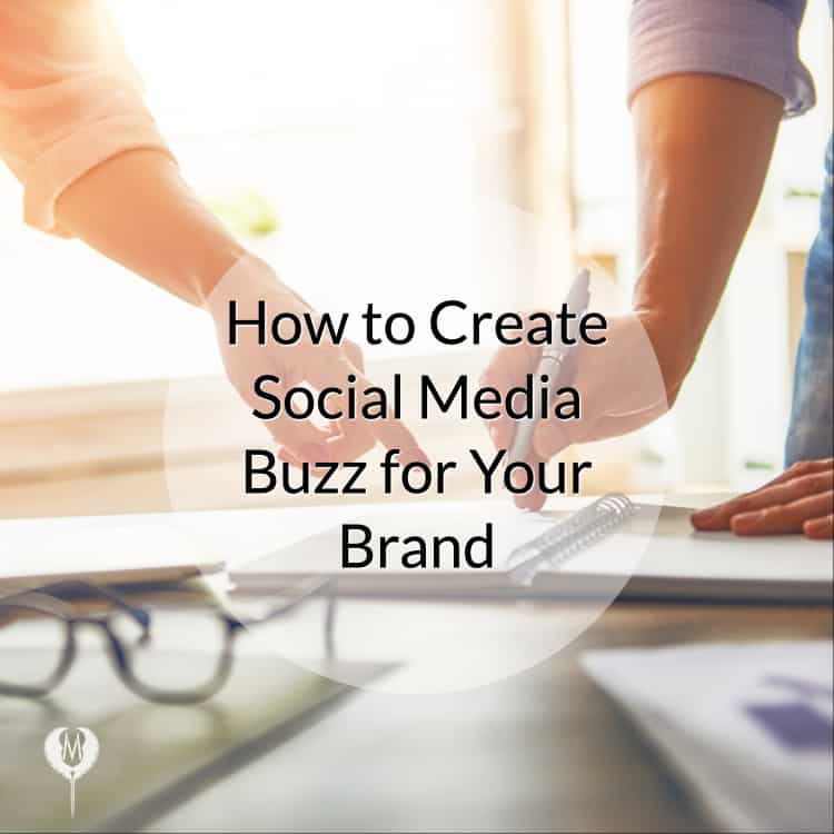 How to create social media buzz for your brand Valkyrie Media Solutions Indianapolis Digital Marketing Agency